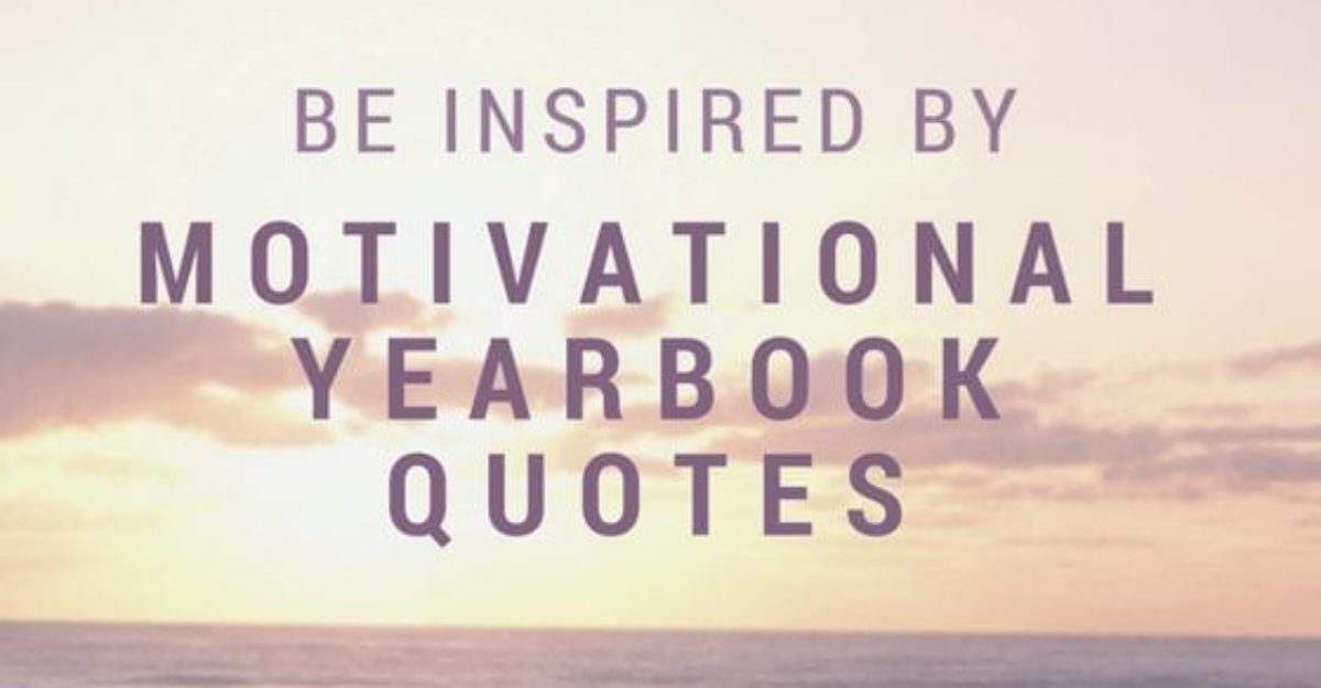 Be Inspired by Motivational Yearbook Quotes | SPC Yearbooks